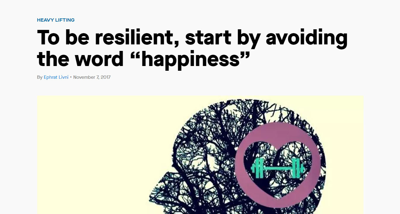 "To be resilient, start by avoiding the word ""happiness"""